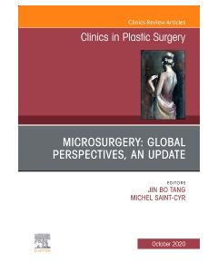 Microsurgery: Global Perspectives  An Update  An Issue of Clinics in Plastic Surgery