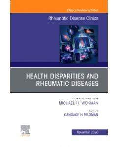 Health disparities in rheumatic diseases: Part I  An Issue of Rheumatic Disease Clinics of North America