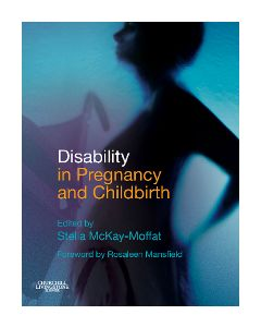 Disability in Pregnancy and Childbirth E-Book