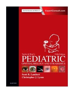 Taylor and Hoyt's Pediatric Ophthalmology and Strabismus
