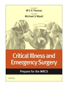 Critical Illness and Emergency Surgery: Prepare for the MRCS E-Book